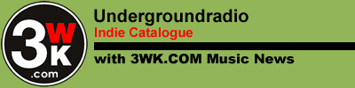 3WK.COM Undergroundradio Indie Catalogue